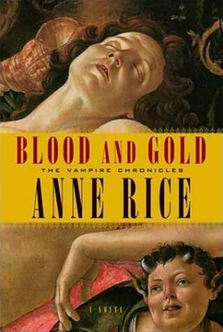 Blood and Gold By: Anne Rice