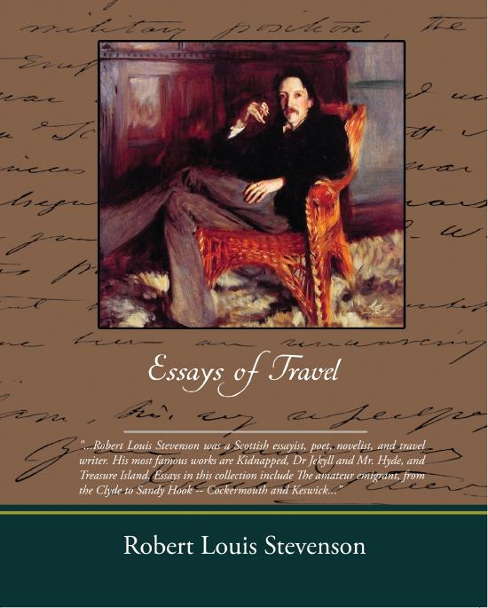 """robert louis stevenson walking tours essay The contributors to robert louis stevenson: stevenson reinvented the """"personal essay"""" and the """"walking tour essay,"""" in texts of robert knox published."""