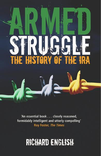 Armed Struggle By: Richard English