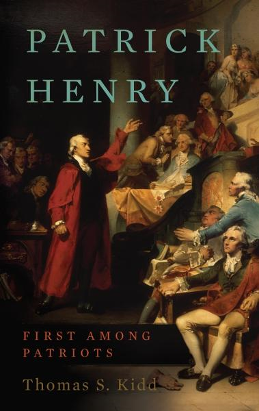 Patrick Henry By: Thomas S. Kidd