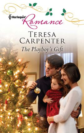 The Playboy's Gift By: Teresa Carpenter