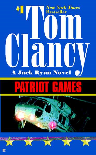 Patriot Games By: Tom Clancy