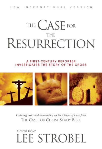 The Case for the Resurrection By: Lee   Strobel