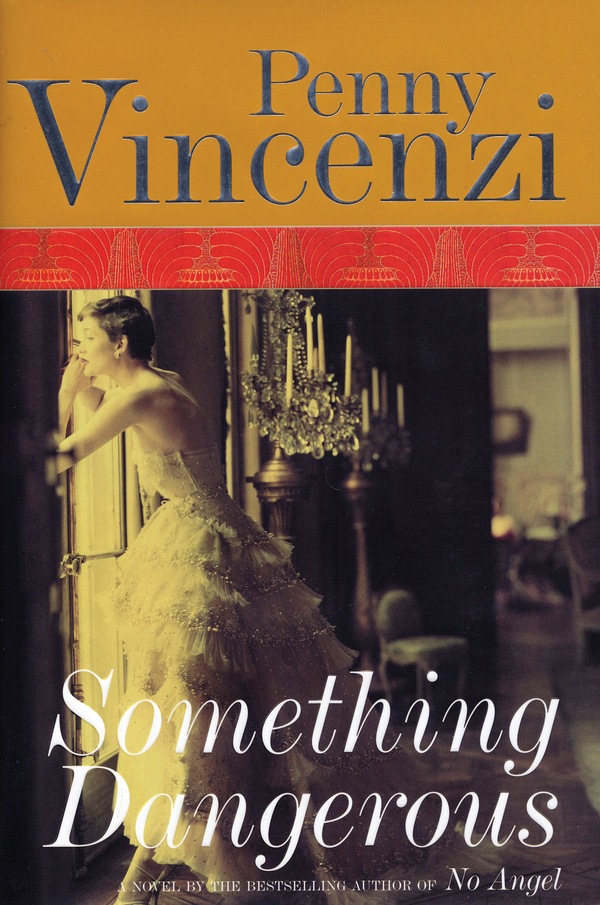 Something Dangerous By: Penny Vincenzi