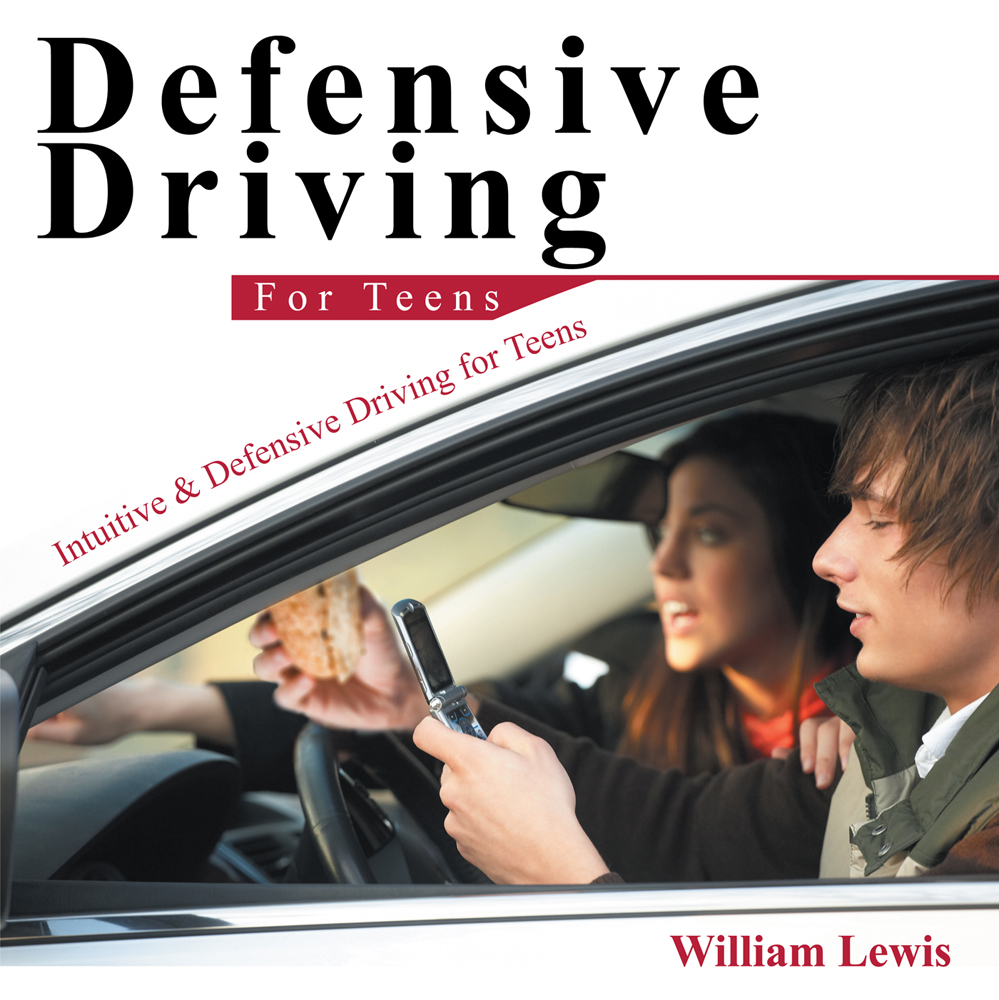 Defensive Driving for Teens By: William Lewis
