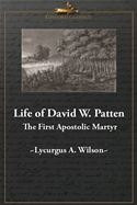 download Life of David W. Patten, The First Apostolic Martyr book