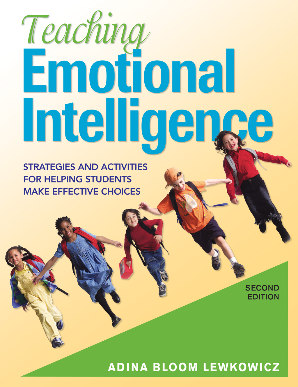 Teaching Emotional Intelligence Strategies and Activities for Helping Students Make Effective Choices