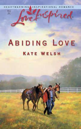 Abiding Love By: Kate Welsh
