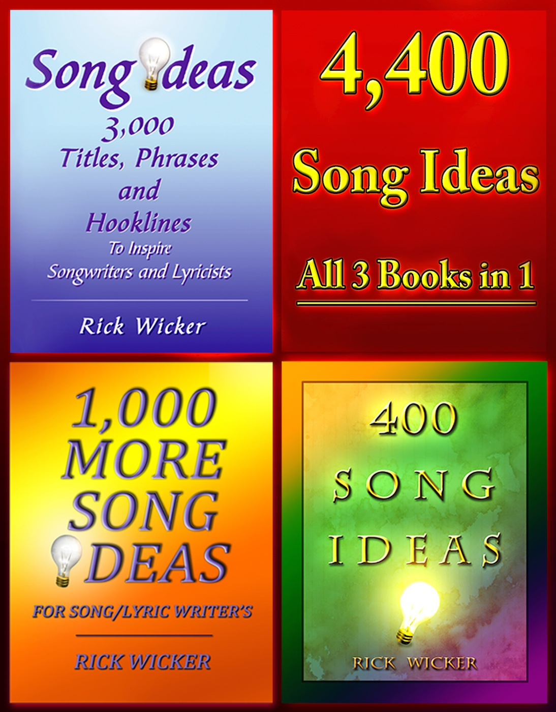 4,400 Song Ideas: All 3 Books in 1 By: Rick Wicker