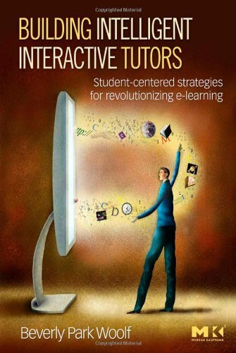 Building Intelligent Interactive Tutors Student-centered strategies for revolutionizing e-learning