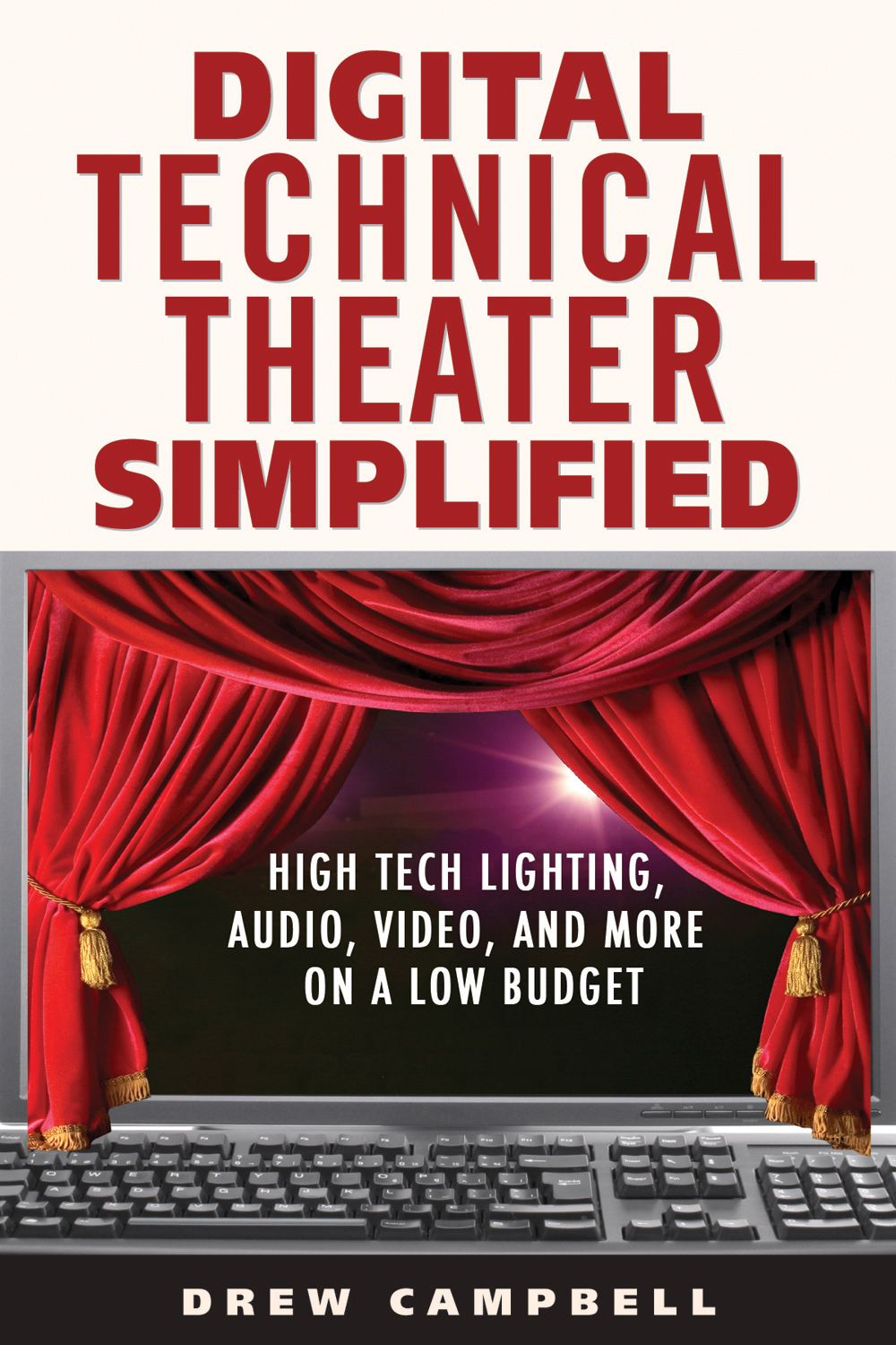 Digital Technical Theater Simplified By: Drew Campbell