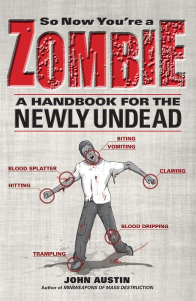 So Now You're a Zombie By: John Austin