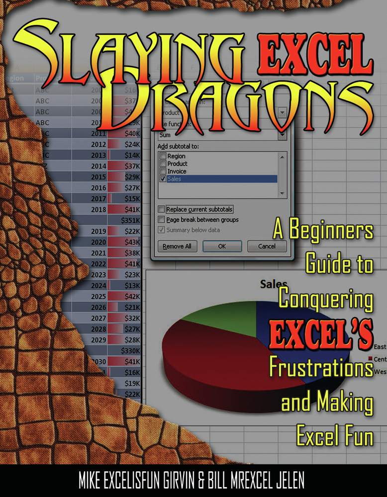 Slaying Excel Dragons By: Mike Girvin