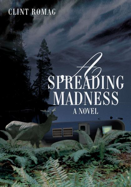 A Spreading Madness By: Clint Romag
