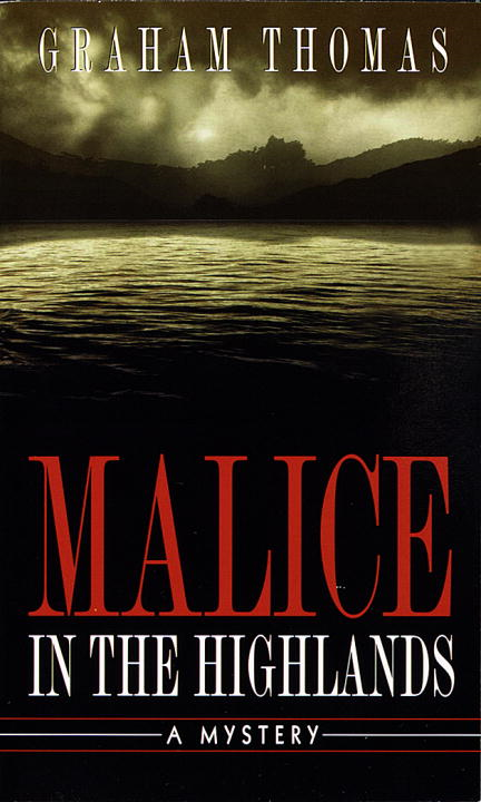 Malice in the Highlands By: Graham Thomas