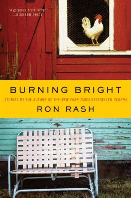 Burning Bright By: Ron Rash
