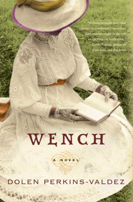 Wench By: Dolen Perkins-Valdez