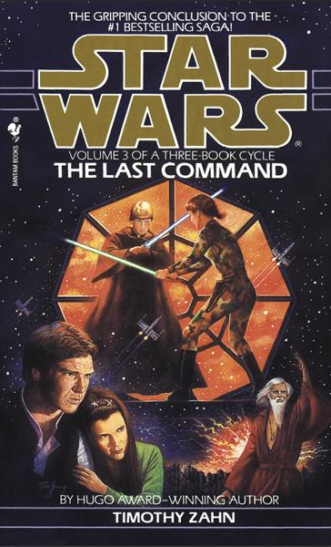 The Last Command: Star Wars (The Thrawn Trilogy) By: Timothy Zahn