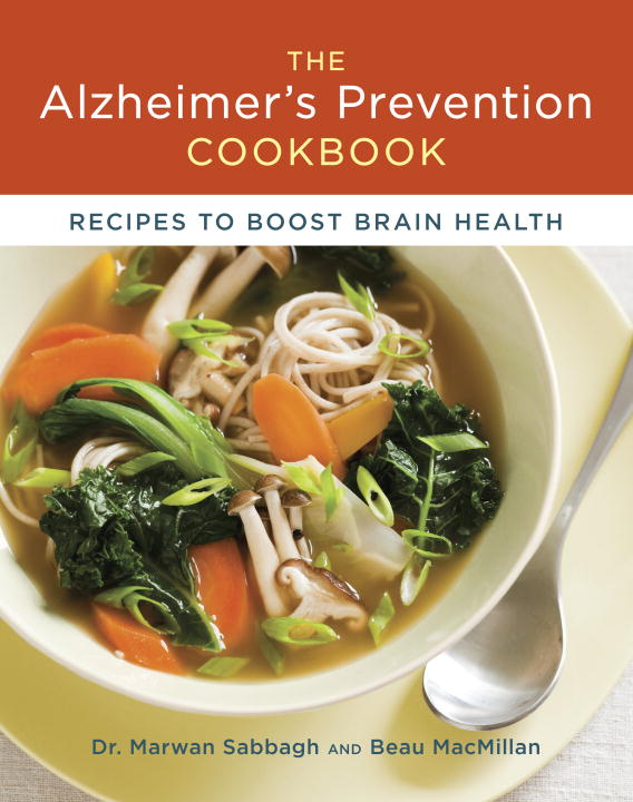 The Alzheimer's Prevention Cookbook By: Beau MacMillan,Dr. Marwan Sabbagh