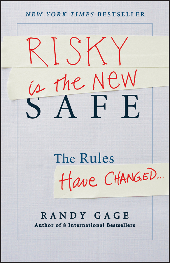 Risky is the New Safe By: Randy Gage