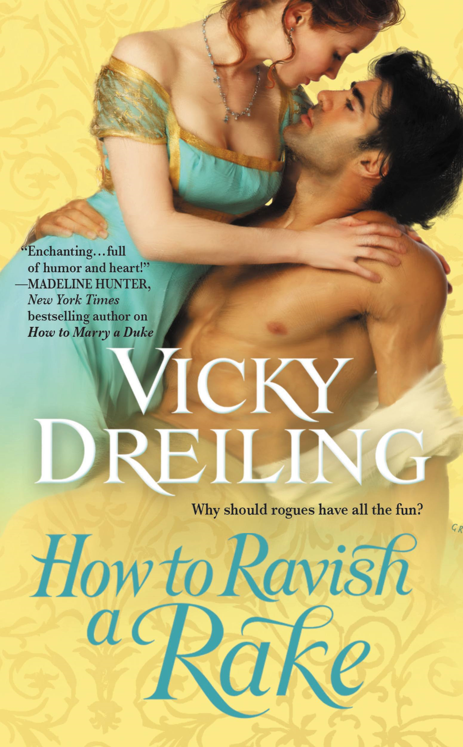 How to Ravish a Rake By: Vicky Dreiling