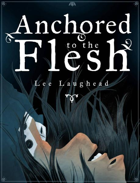 Anchored to the Flesh