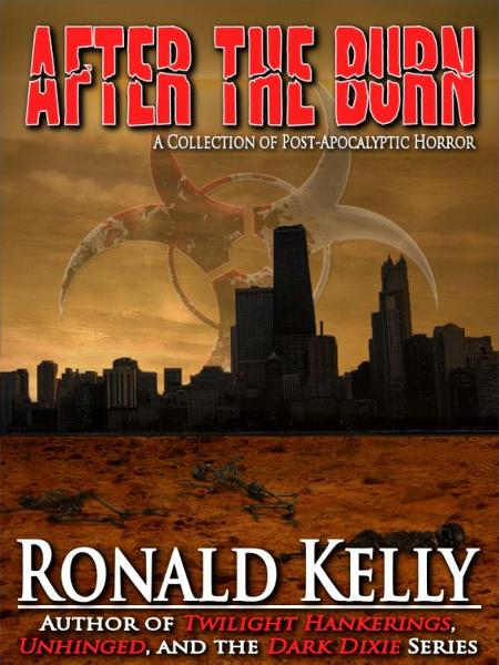 After the Burn By: Ronald Kelly