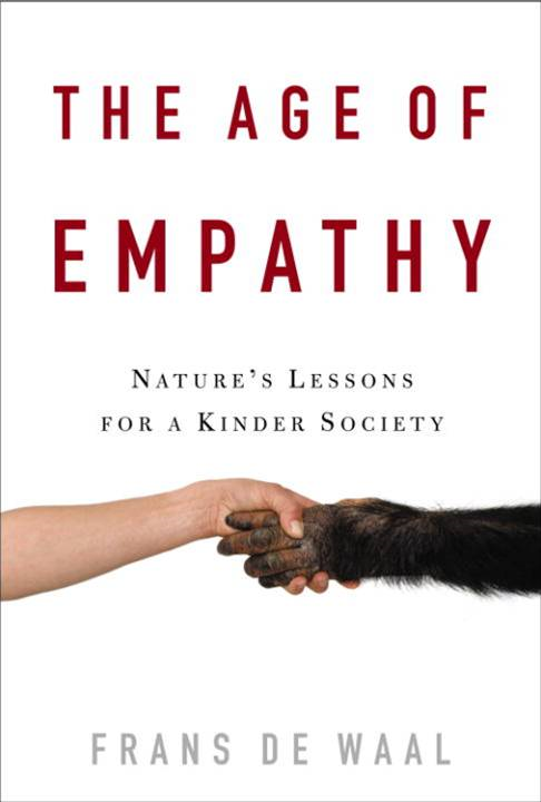 The Age of Empathy By: Frans de Waal