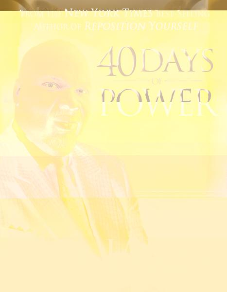 40 Days of Power By: T. D. Jakes