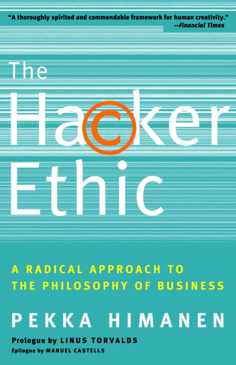 The Hacker Ethic By: Linus Torvalds,Pekka Himanen