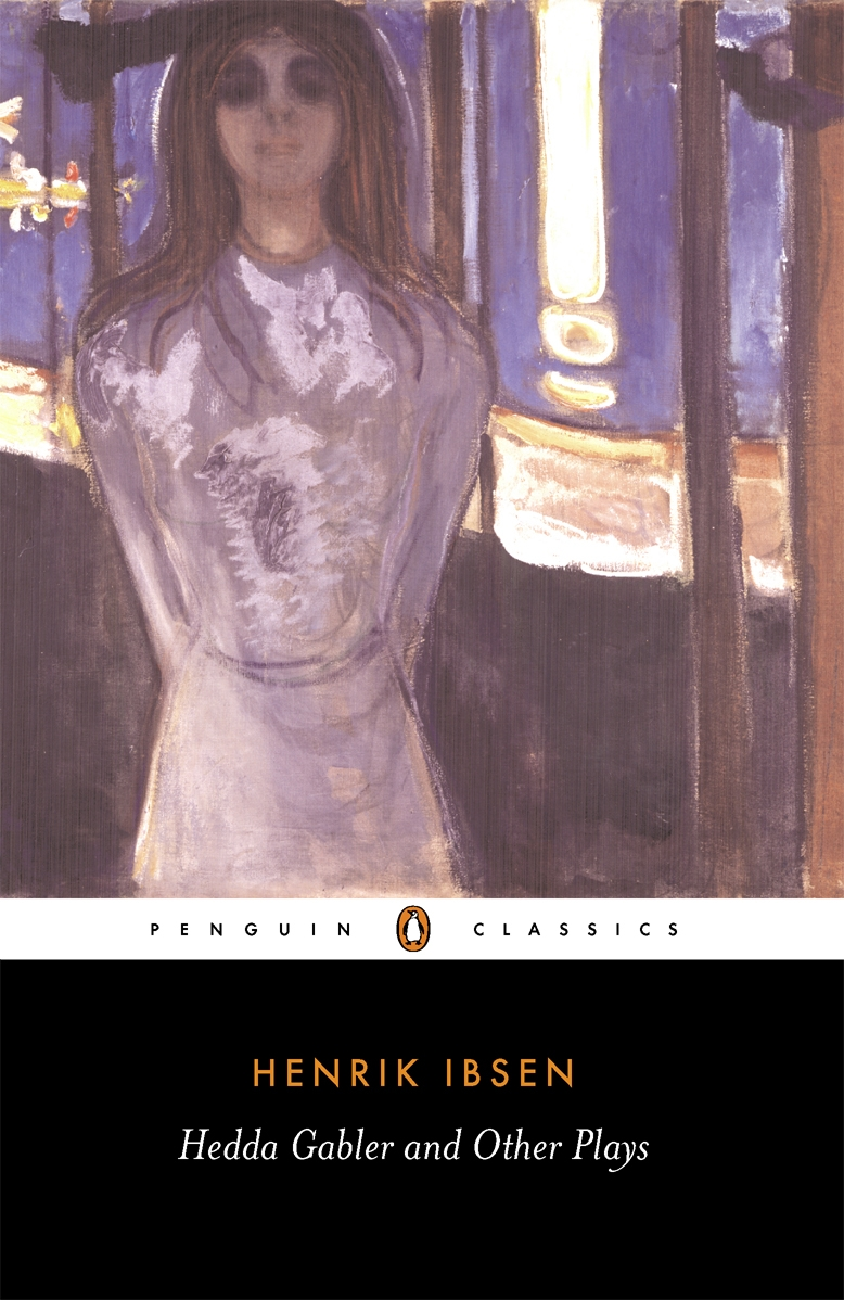 Hedda Gabler and Other Plays By: Henrik Ibsen