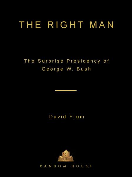 The Right Man By: David Frum