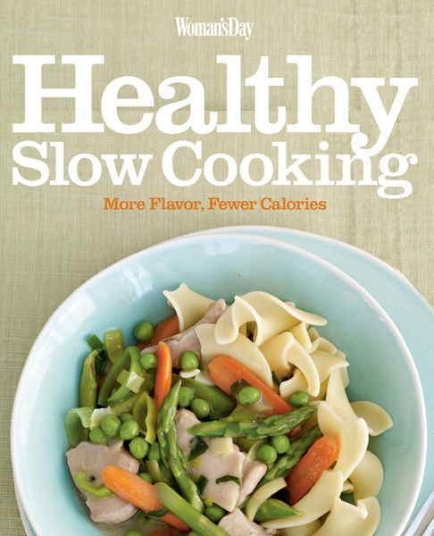 Woman's Day Healthy Slow Cooking