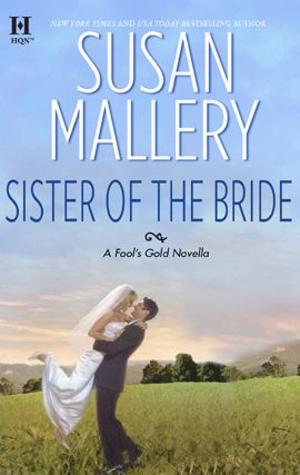 Sister of the Bride By: Susan Mallery