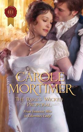 The Rake's Wicked Proposal By: Carole Mortimer