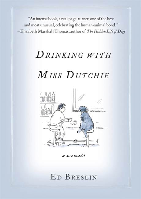 Drinking with Miss Dutchie By: Ed Breslin