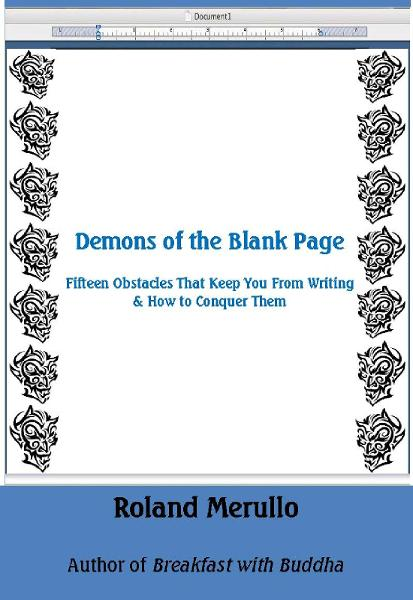 Demons of the Blank Page By: Roland Merullo