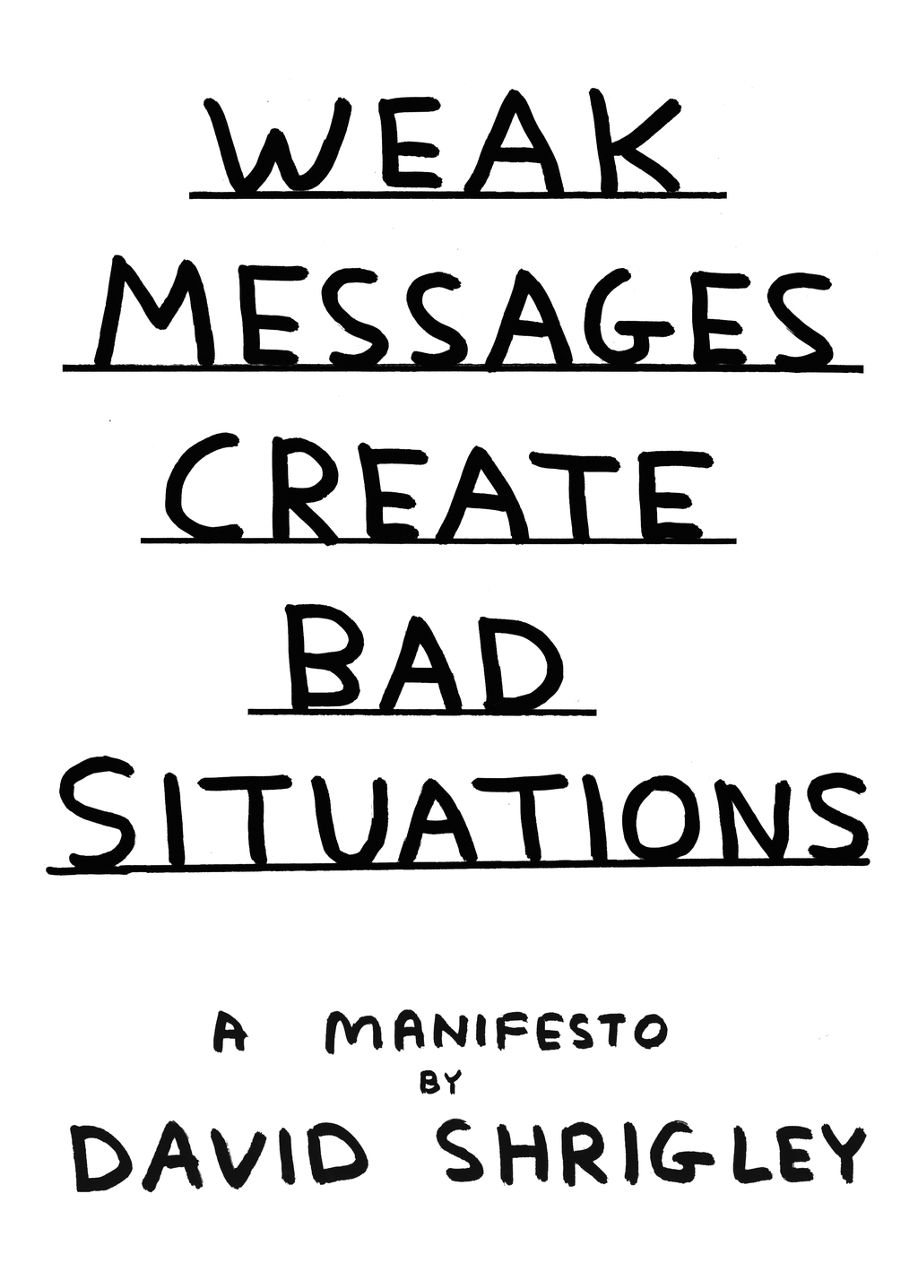 Weak Messages Create Bad Situations A Manifesto