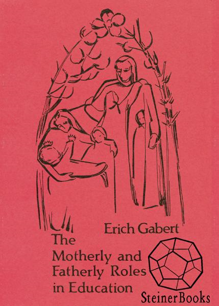 The Motherly and Fatherly Roles in Education By: Erich Gabert