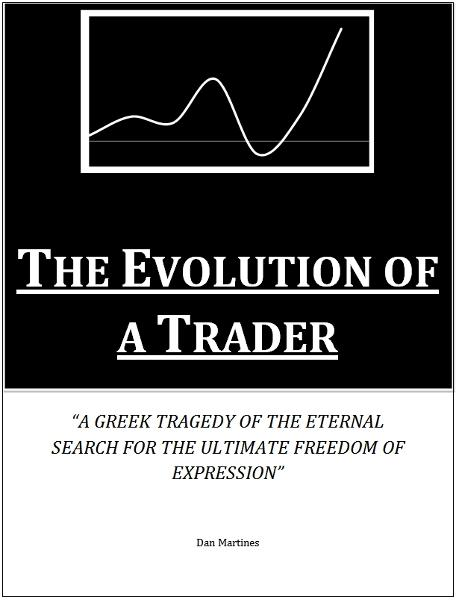 The Evolution of a Trader By: Daniel Martines