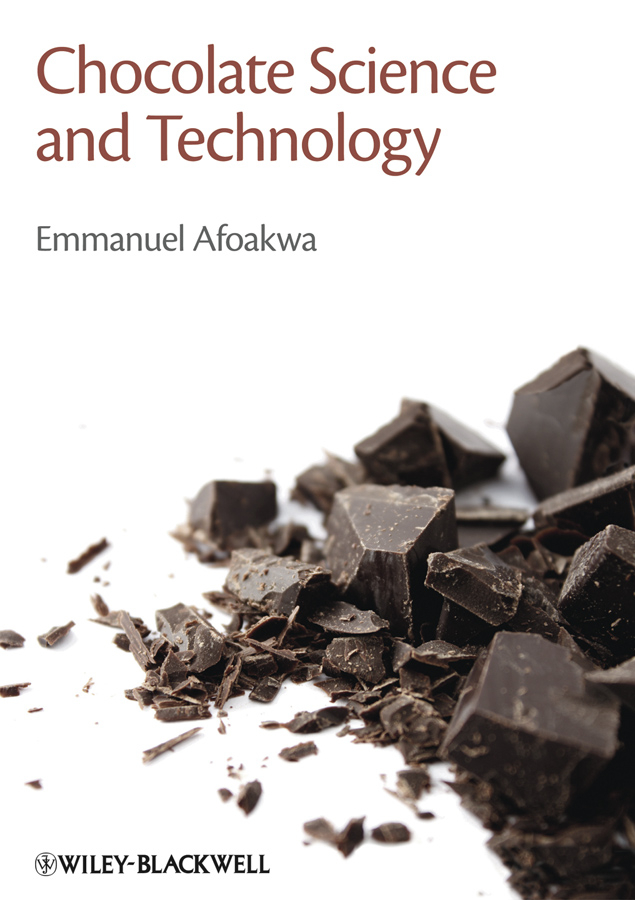 Chocolate Science and Technology By: Emmanuel Ohene Afoakwa