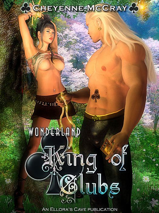 King of Clubs (Wonderland, Book Four) By: Cheyenne McCray