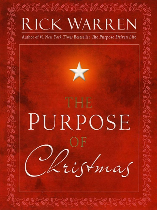 The Purpose of Christmas By: Rick Warren