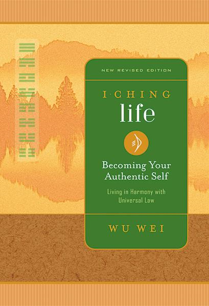 I Ching Life By: Wu Wei