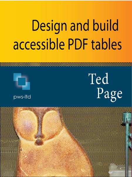 Design and Build Accessible PDF Tables By: Ted Page