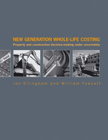 New Generation Whole-Life Costing Property and Construction Decision-Making Under Uncertainty