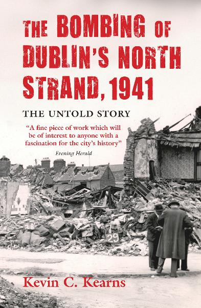 The Bombing of Dublin's North Strand by German Luftwaffe: The Untold Story of World War 2