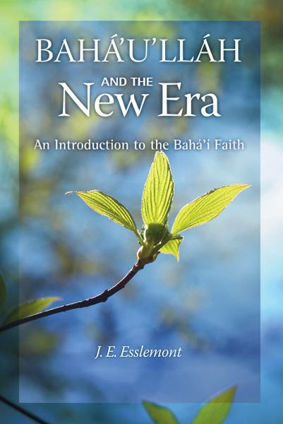 Baha'u'llah and the New Era: An Introduction to the Bahai Faith