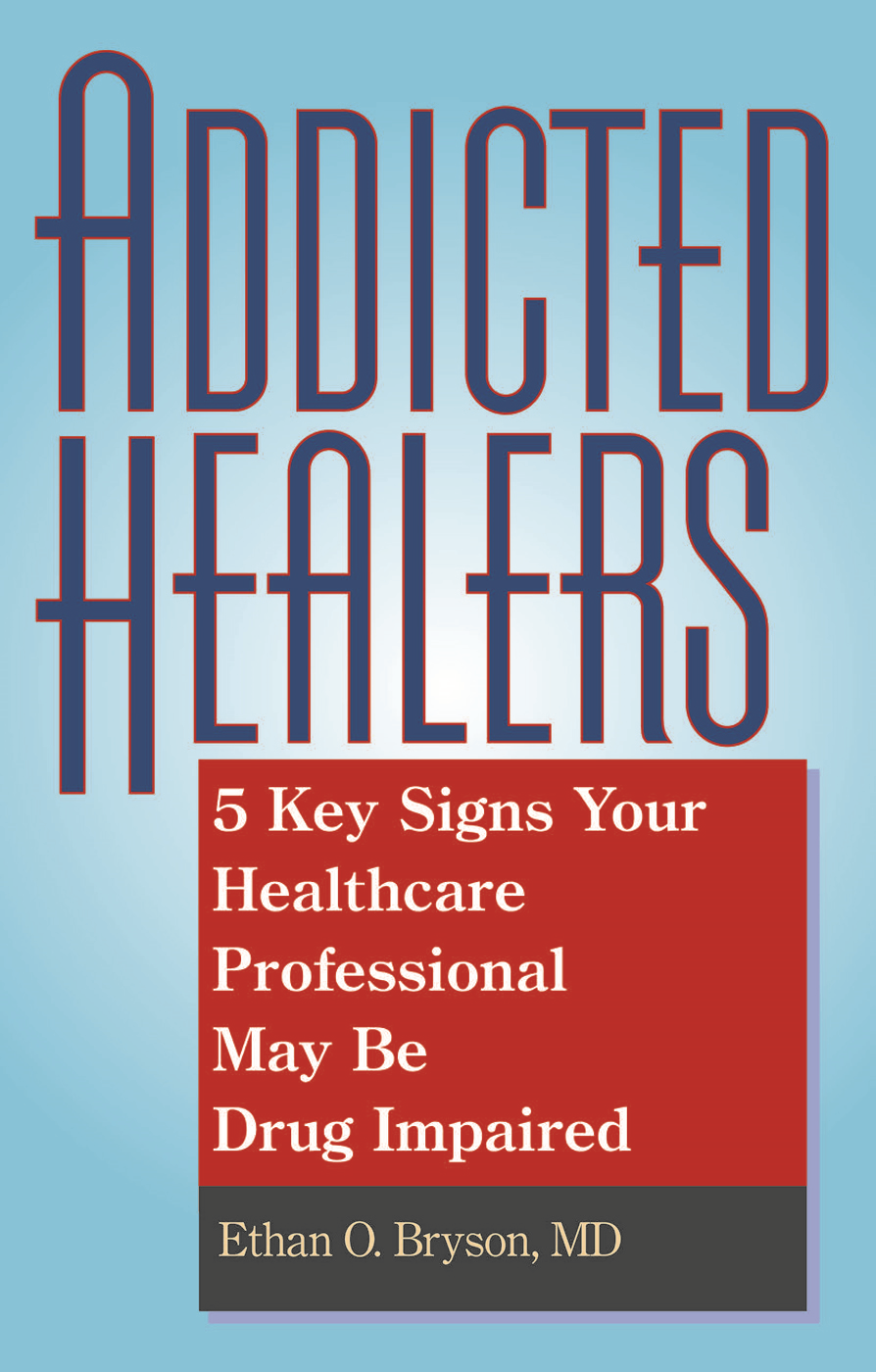 Addicted Healers By: Ethan O. Bryson