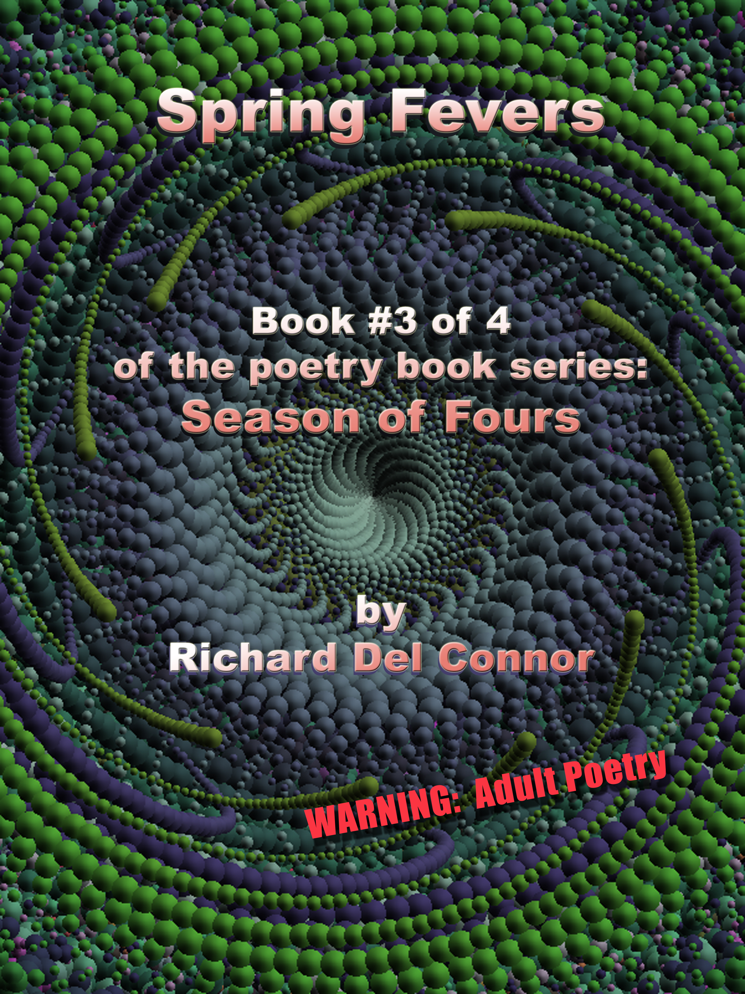 Spring Fevers: Book #3 of 4 of the poetry book series: Season of Fours